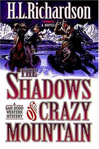 The shadows of Crazy Mountain by H. L. Richardson