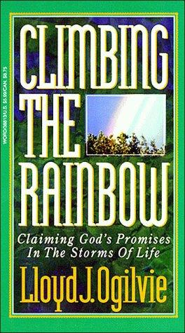 Climbing the Rainbow by Lloyd John Ogilvie