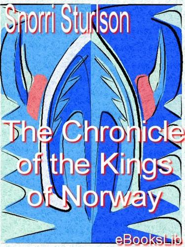 The Chronicle of the Kings of Norway by Snorri Sturluson