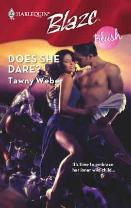 Does She Dare? by Tawny Weber