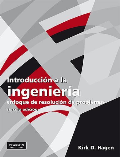 Introduccion a la ingenieria enfoque de resolucion de problemas by Kirk D Hagen