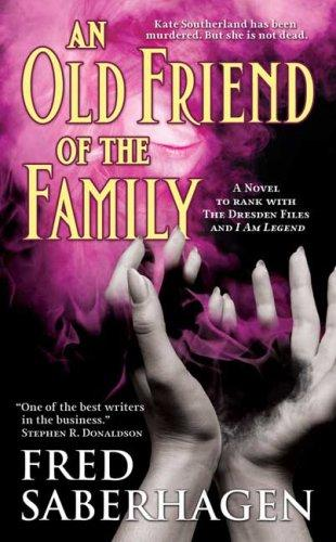 An Old Friend of the Family (The Dracula Series) by Fred Saberhagen