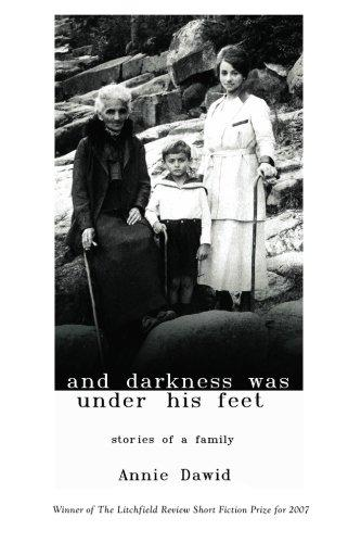 And Darkness Was Under His Feet by Annie Dawid