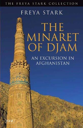 The Minaret of Djam by Freya Stark