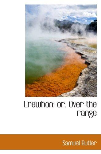 Erewhon; or, Over the range by Samuel Butler
