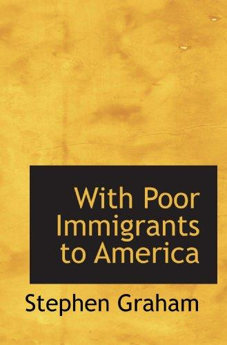 With Poor Immigrants to America by Stephen Graham