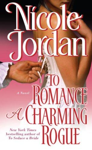 To Romance a Charming Rogue (Courtship Wars, Book 4) by Nicole Jordan