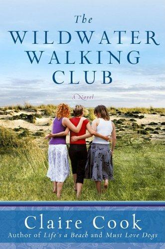 Wildwater Walking Club, The by Claire Cook