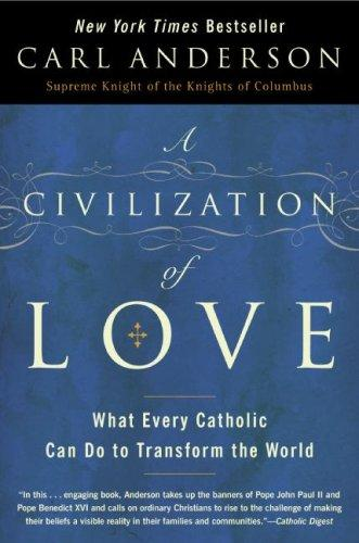 A Civilization of Love by Carl Anderson