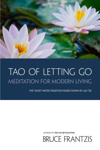 The tao of letting go by Bruce Kumar Frantzis