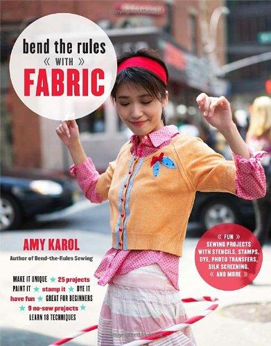 Bend the rules with fabric by Amy Karol