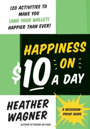 Happiness on $10 a day by Heather Wagner