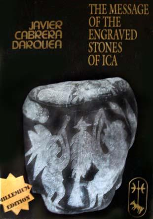 The message of the engraved stones of Ica by Javier Cabrera Darquea