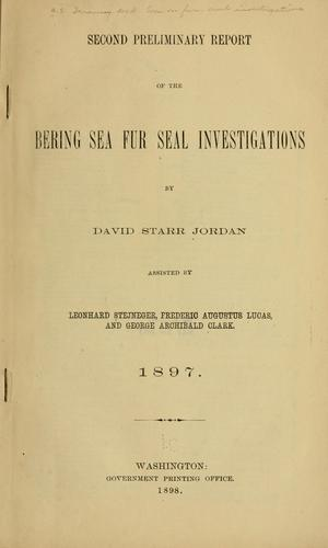 Second preliminary report of the Bering Sea fur seal investigations by United States. Dept. of the Treasury. Commission on Fur-Seal Investigations.