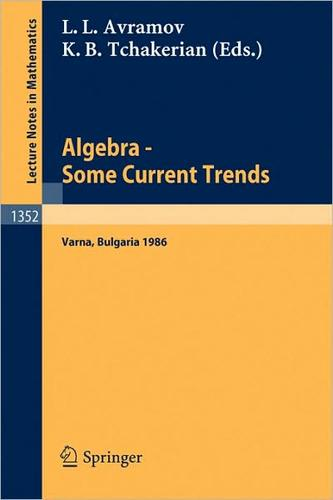 Algebra, some current trends by National School in Algebra (5th 1986 Varna, Bulgaria)