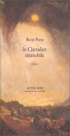 Le chevalier immobile by René Pons