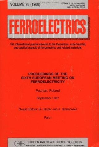 Proceedings of the Sixth European Meeting on Ferroelectricity by Bożena Hilczer
