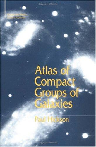 Atlas of compact groups of galaxies by Paul Hickson