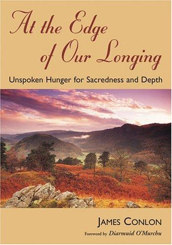 At the Edge of Our Longing by James Conlon
